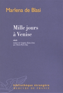 Mille jours à Venise : récit - MarlenaDe Blasi