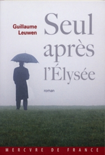 Seul après l'Elysée - GuillaumeLeuwen