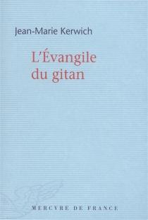 L'Evangile du Gitan - Jean-MarieKerwich