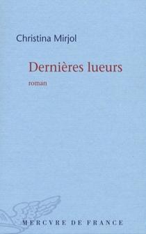 Dernières lueurs - ChristinaMirjol