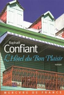 L'hôtel du Bon Plaisir - RaphaëlConfiant