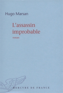 L'assassin improbable - Hugo Marsan