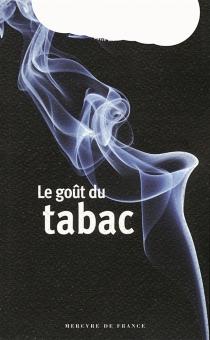 Le goût du tabac -