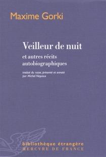 Veilleur de nuit : et autres récits autobiographiques - MaximeGorki