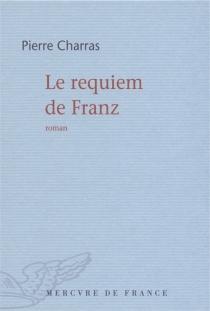 Le requiem de Franz - PierreCharras