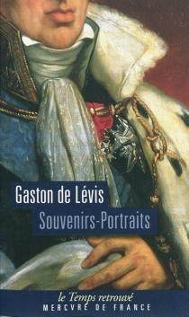 Souvenirs-portraits| Suivi de Lettres intimes de Monsieur, comte de Provence, au duc de Lévis - François Gaston deLévis
