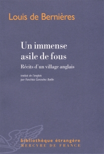 Un immense asile de fous : récits d'un village anglais - LouisDe Bernières