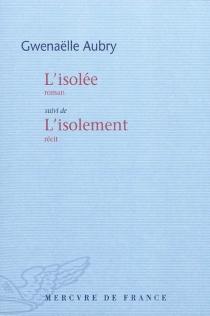 L'isolée  Suivi de L'isolement : récit - GwenaëlleAubry