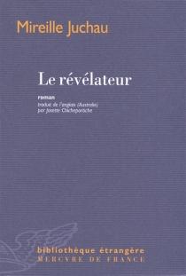Le révélateur - MireilleJuchau