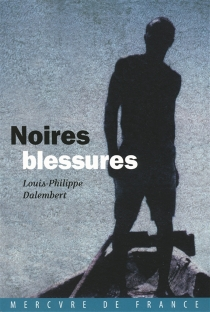 Noires blessures - Louis-Philippe Dalembert