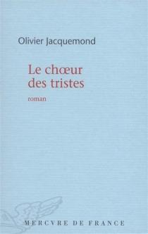 Le chœur des tristes - OlivierJacquemond