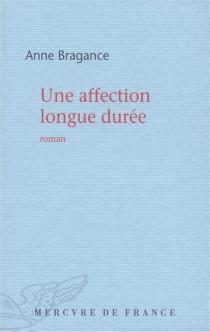 Une affection longue durée - AnneBragance