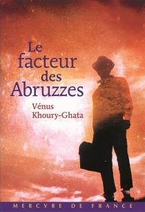 Le facteur des Abruzzes - VénusKhoury-Ghata