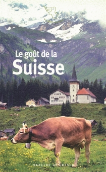 Le goût de la Suisse -