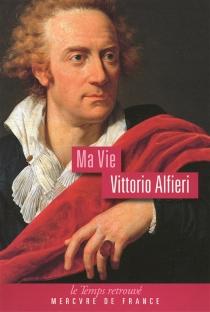Ma vie - VittorioAlfieri
