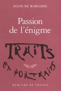 Passion de l'énigme - Diane deMargerie