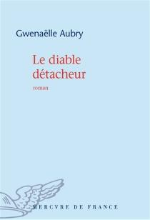 Le diable détacheur - GwenaëlleAubry