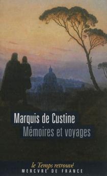 Mémoires et voyages ou Lettres écrites à diverses époques, pendant des courses en Suisse, en Calabre, en Angleterre et en Ecosse - Astolphe deCustine