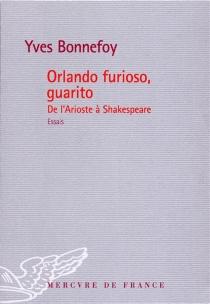Orlando furioso, guarito : de l'Arioste à Shakespeare - YvesBonnefoy