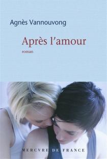 Après l'amour - AgnèsVannouvong