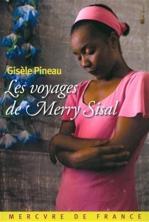 Les voyages de Merry Sisal - GisèlePineau