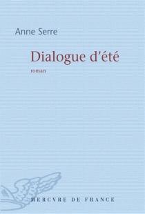 Dialogue d'été - AnneSerre