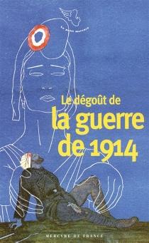 Le dégoût de la guerre de 1914 -