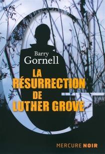 La résurrection de Luther Grove - BarryGornell