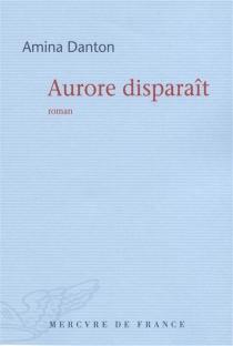 Aurore disparaît - AminaDanton