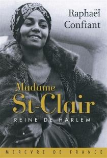 Madame St-Clair, reine de Harlem - RaphaëlConfiant