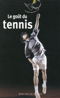 Le goût du tennis -