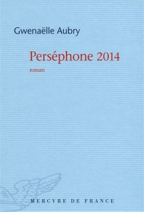 Perséphone 2014 - GwenaëlleAubry