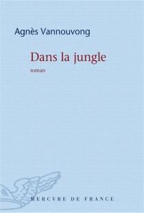 Dans la jungle - AgnèsVannouvong