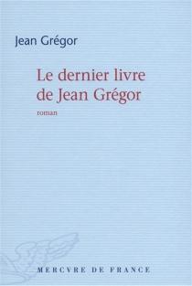 Le dernier livre de Jean Grégor - JeanGrégor