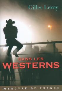 Dans les westerns - GillesLeroy