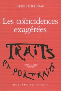 Les coïncidences exagérées - HubertHaddad