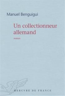 Un collectionneur allemand - ManuelBenguigui