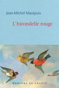 L'hirondelle rouge - Jean-MichelMaulpoix