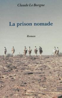 La prison nomade - ClaudeLe Borgne