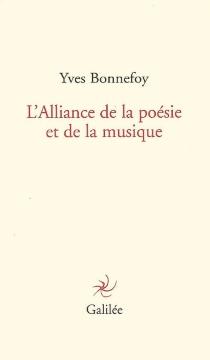 L'alliance de la poésie et de la musique - YvesBonnefoy