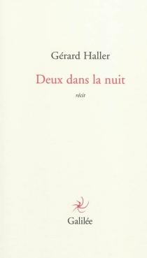 Deux dans la nuit : récit - GérardHaller