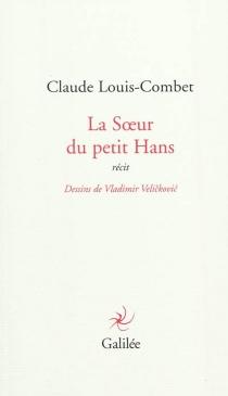 La sœur du petit Hans : récit - ClaudeLouis-Combet