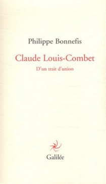 Claude Louis-Combet : d'un trait d'union - Philippe Bonnefis