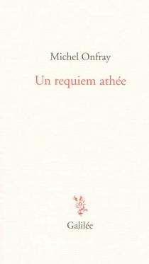 Un requiem athée - MichelOnfray