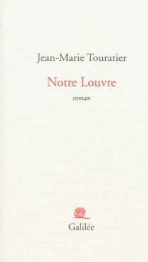 Notre Louvre - Jean-MarieTouratier