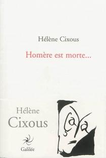 Homère est morte - HélèneCixous