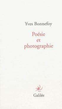 Poésie et photographie - YvesBonnefoy