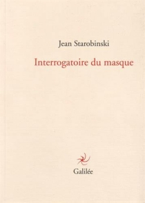 Interrogatoire du masque - JeanStarobinski
