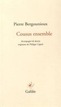 Cousus ensemble - PierreBergounioux