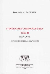 Itinéraires comparatistes - Daniel-HenriPageaux
